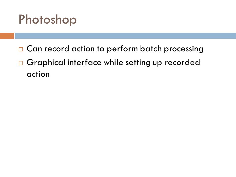 Photoshop Can record action to perform batch processing