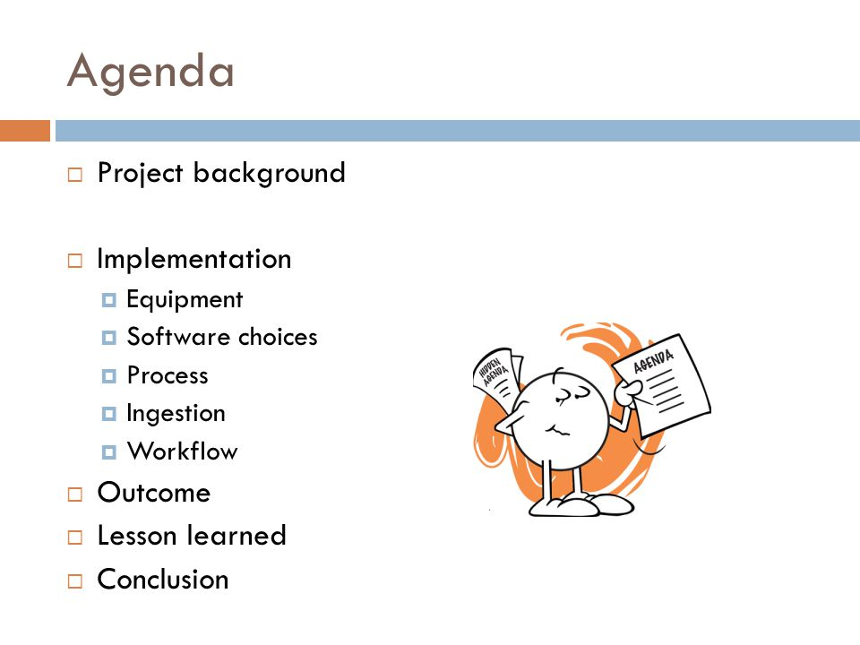 Agenda Project background Implementation Outcome Lesson learned