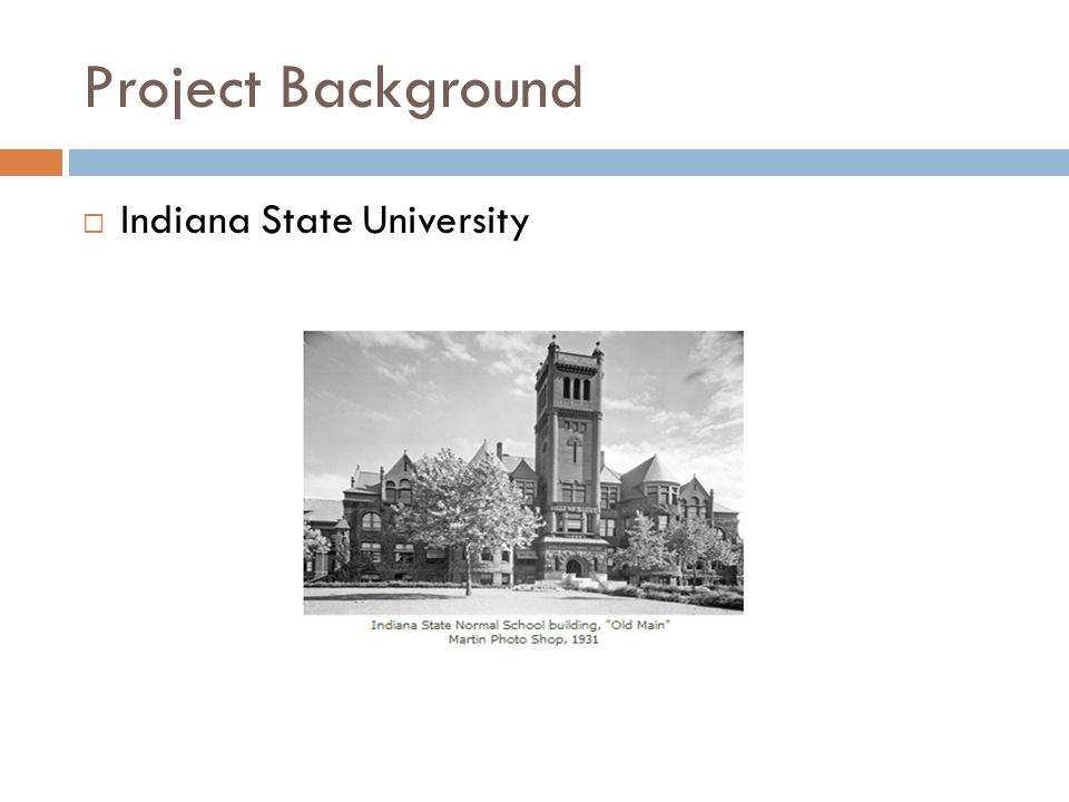 Project Background Indiana State University