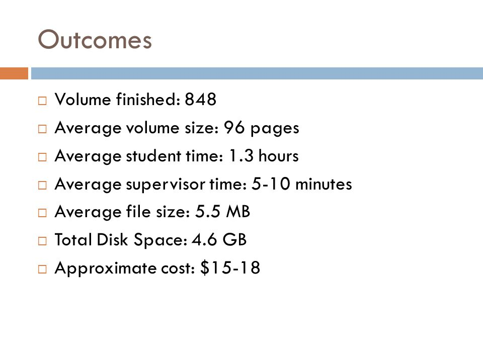 Outcomes Volume finished: 848 Average volume size: 96 pages