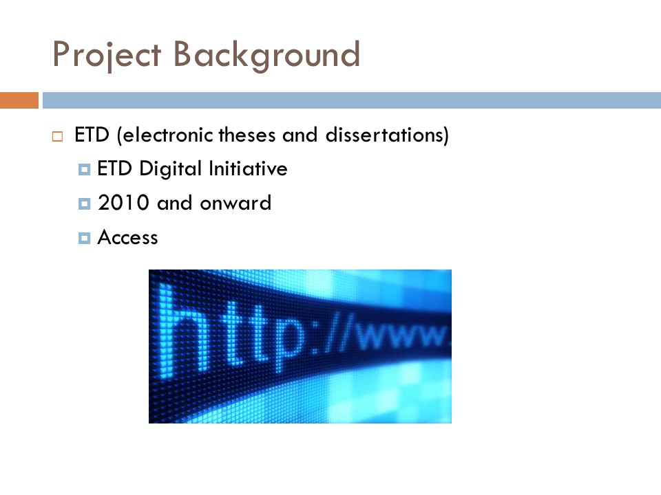 Project Background ETD (electronic theses and dissertations)