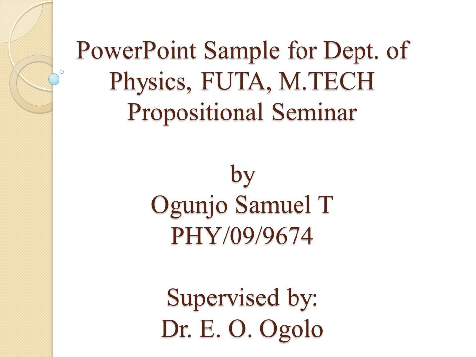 PowerPoint Sample for Dept. of Physics, FUTA, M