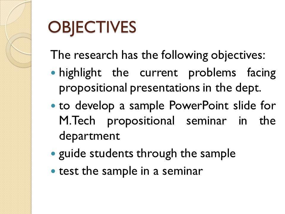 OBJECTIVES The research has the following objectives: