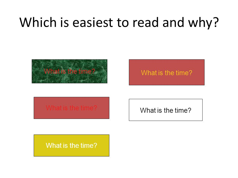 Which is easiest to read and why
