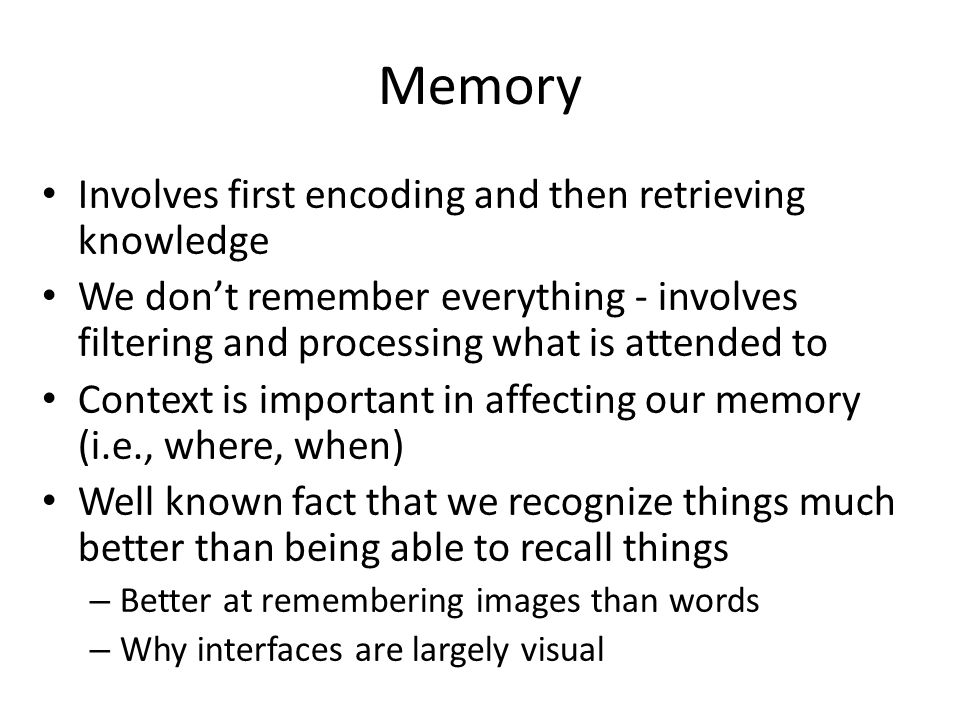 Memory Involves first encoding and then retrieving knowledge
