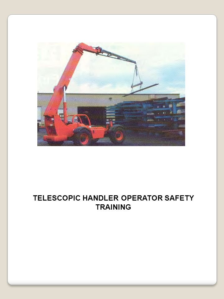 TELESCOPIC HANDLER OPERATOR SAFETY TRAINING