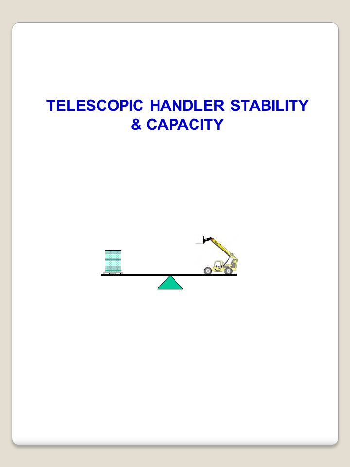 TELESCOPIC HANDLER STABILITY