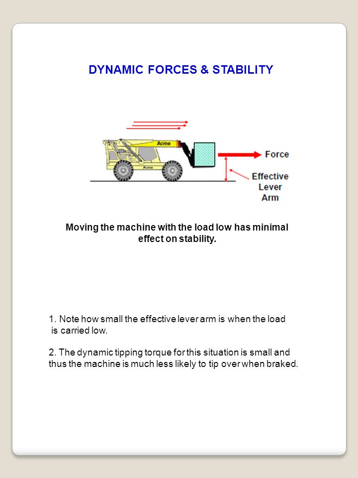 DYNAMIC FORCES & STABILITY