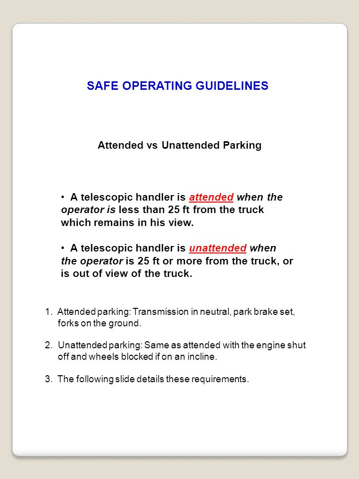 SAFE OPERATING GUIDELINES Attended vs Unattended Parking