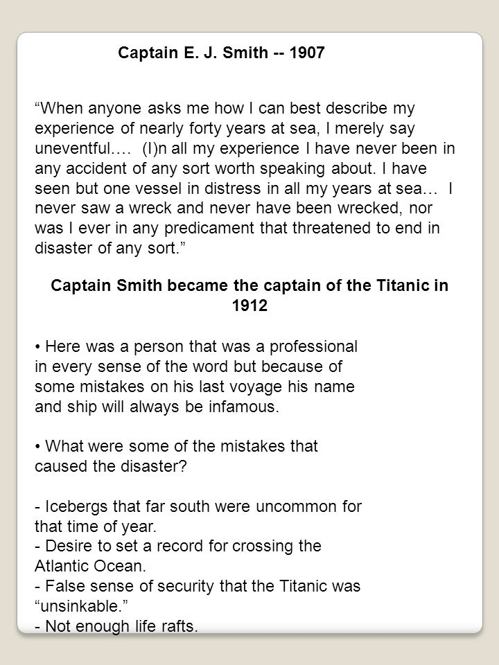 Captain Smith became the captain of the Titanic in 1912