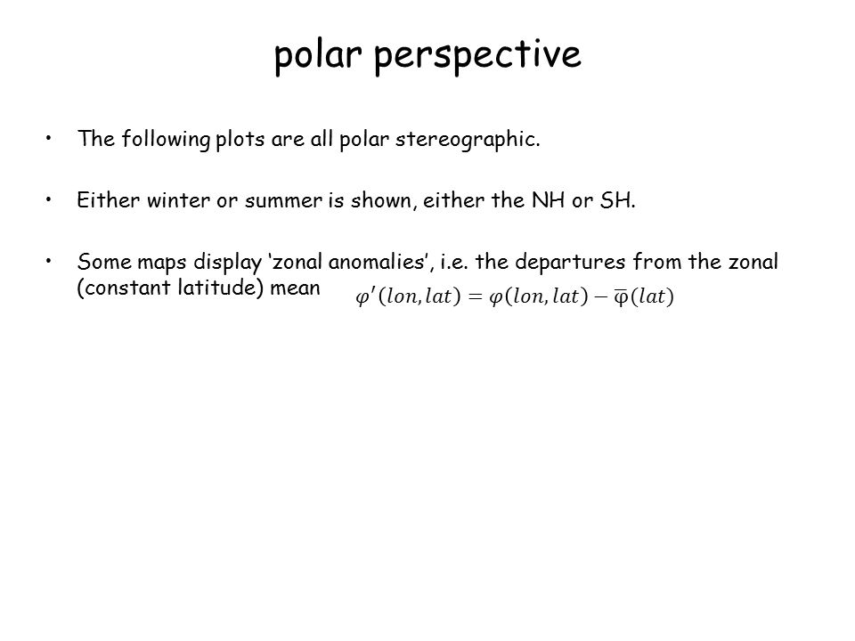 polar perspective The following plots are all polar stereographic.
