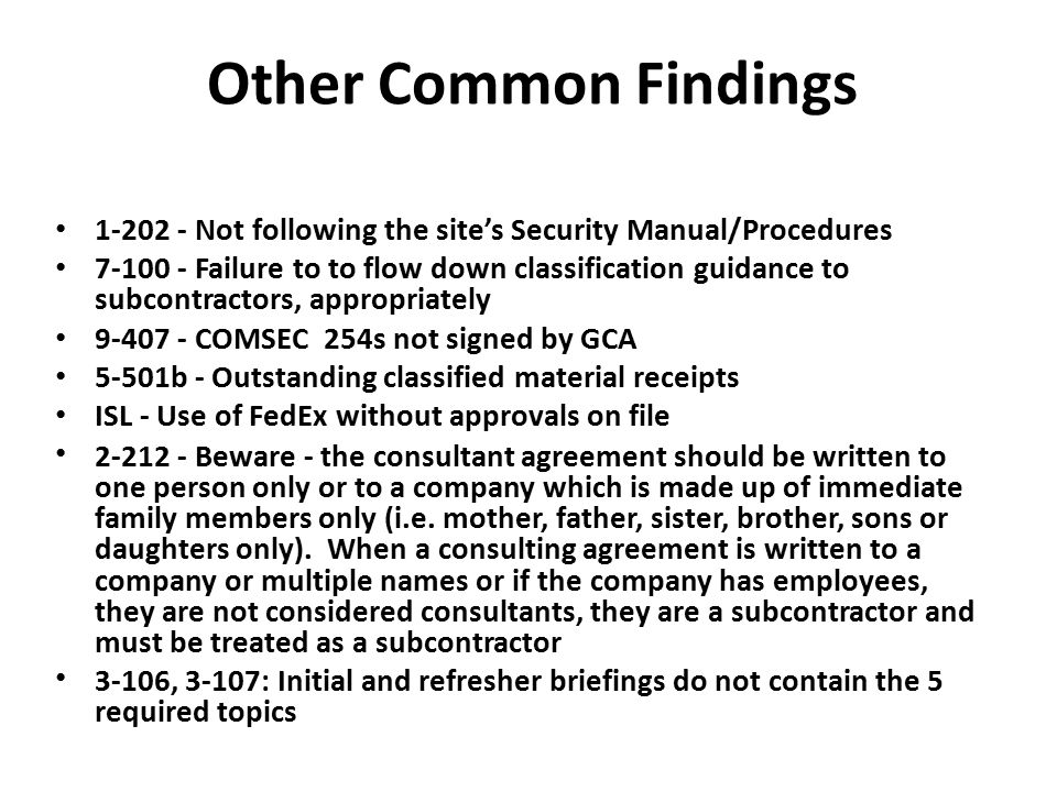 Other Common Findings 1-202 - Not following the site's Security Manual/Procedures.