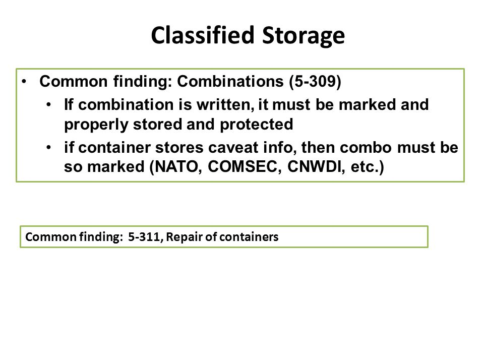 Classified Storage Common finding: Combinations (5-309)