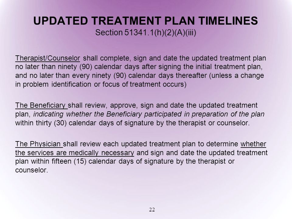 UPDATED TREATMENT PLAN TIMELINES Section 51341.1(h)(2)(A)(iii)
