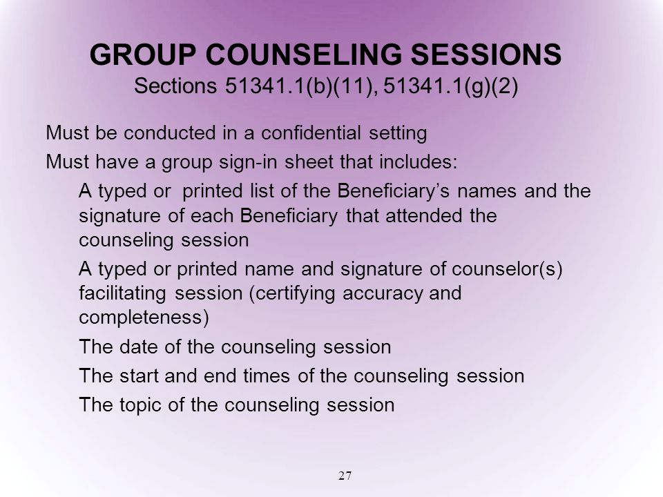 GROUP COUNSELING SESSIONS Sections 51341.1(b)(11), 51341.1(g)(2)