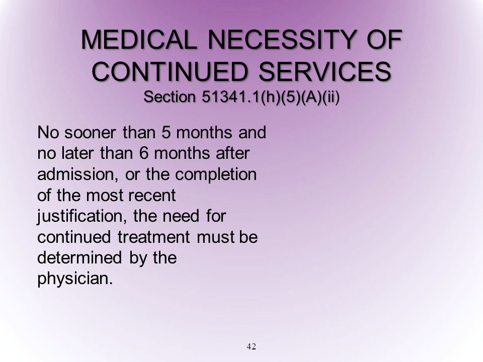 MEDICAL NECESSITY OF CONTINUED SERVICES Section 51341.1(h)(5)(A)(ii)