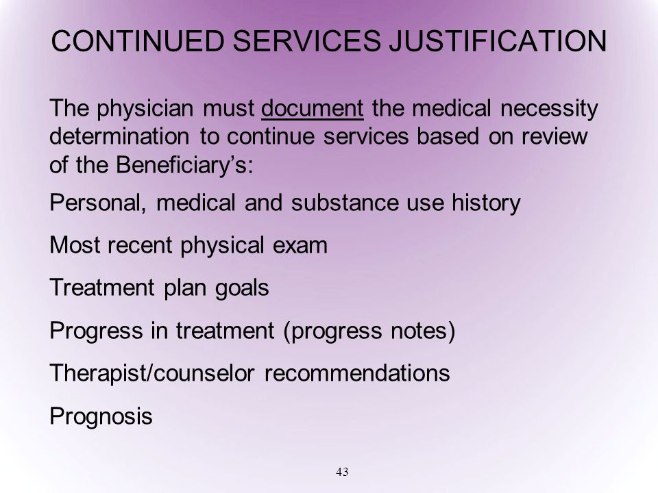 CONTINUED SERVICES JUSTIFICATION