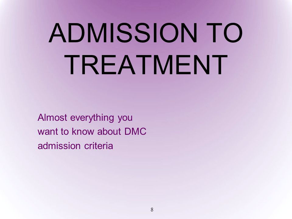 ADMISSION TO TREATMENT