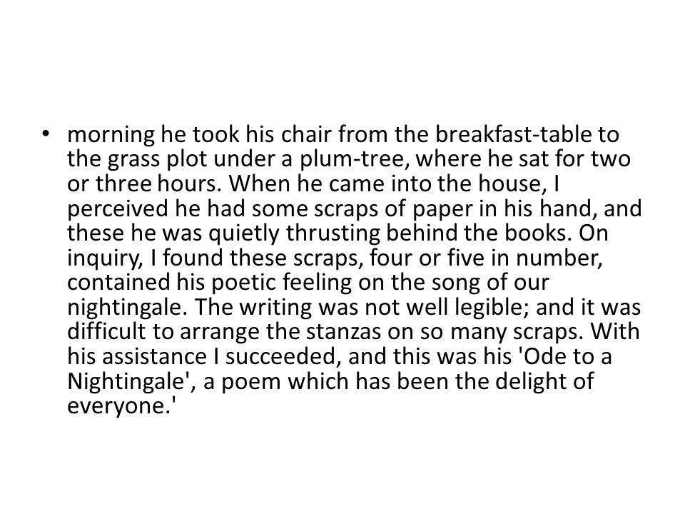 morning he took his chair from the breakfast-table to the grass plot under a plum-tree, where he sat for two or three hours.