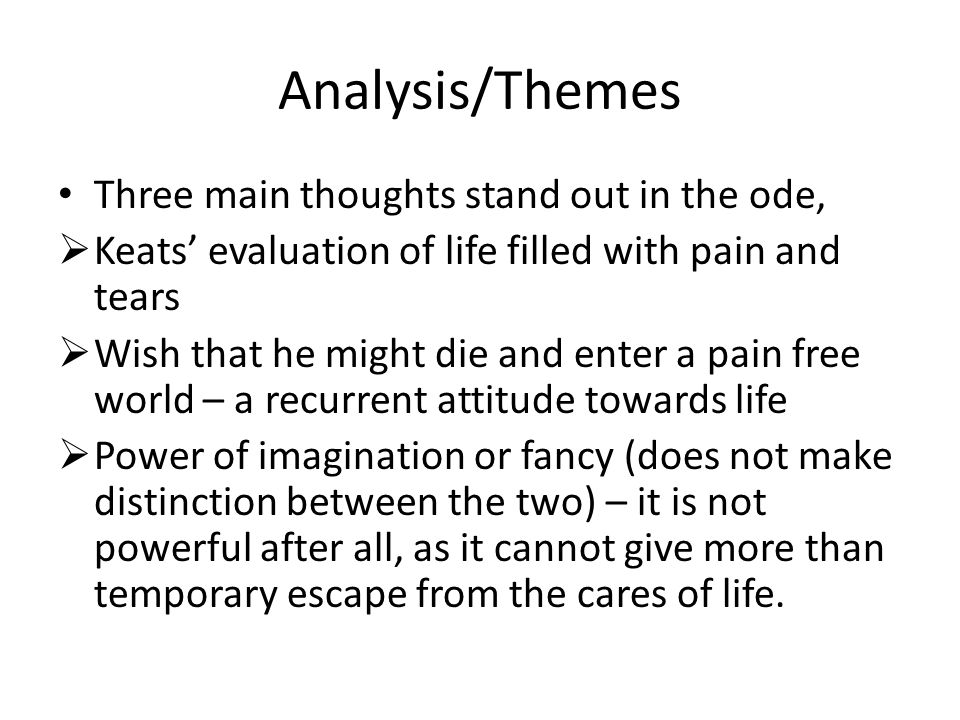 Analysis/Themes Three main thoughts stand out in the ode,