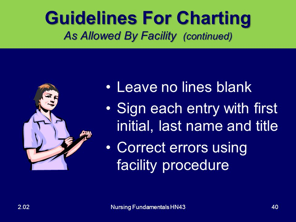 Guidelines For Charting As Allowed By Facility (continued)