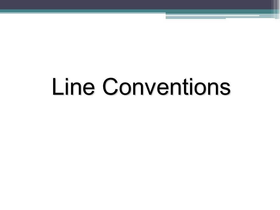 Line Conventions Line Conventions Introduction to Engineering DesignTM