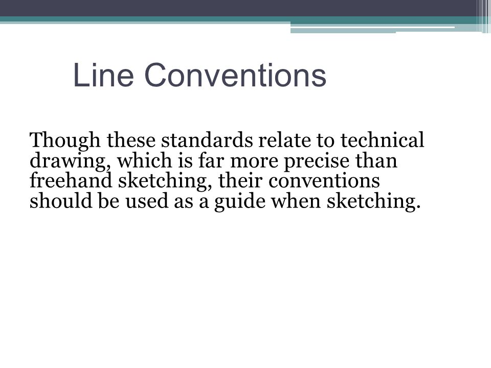 Line Conventions Introduction to Engineering DesignTM. Unit 1 – Lesson 1.2 – Intro to Technical Sketching.