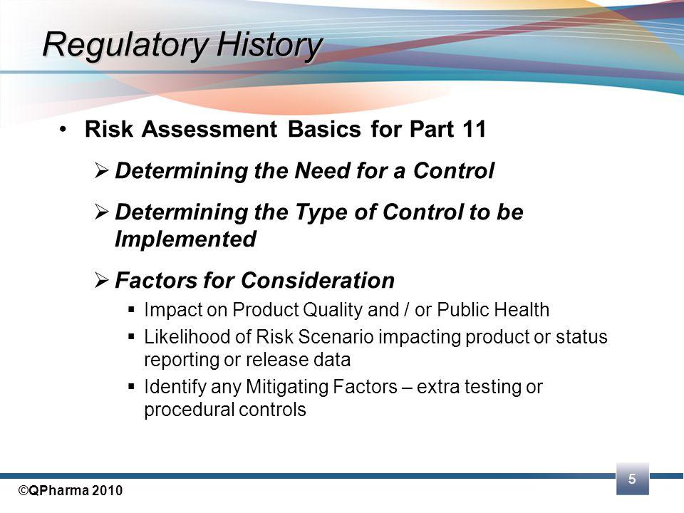 Regulatory History Risk Assessment Basics for Part 11