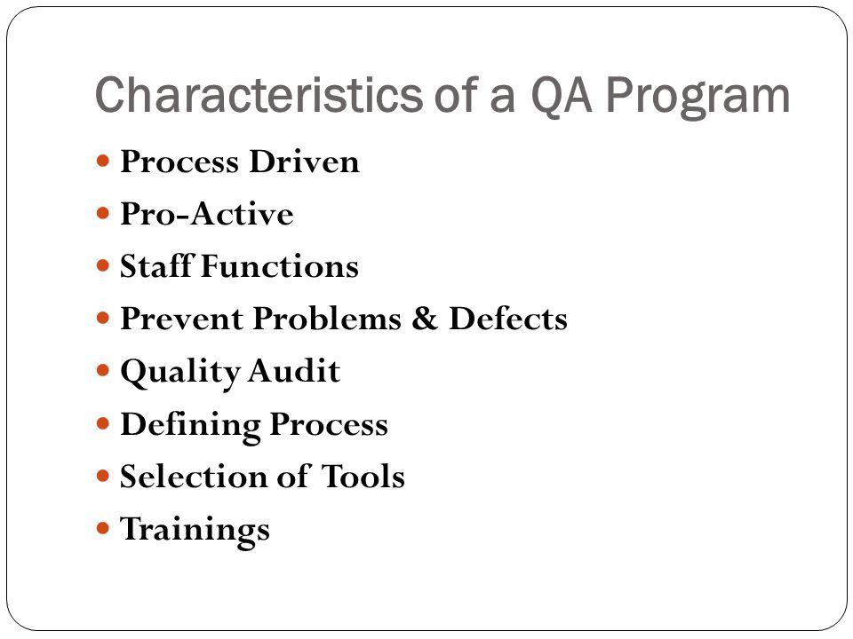 Characteristics of a QA Program