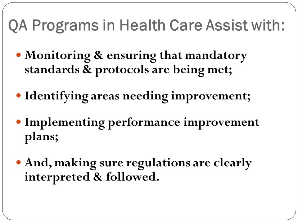 QA Programs in Health Care Assist with: