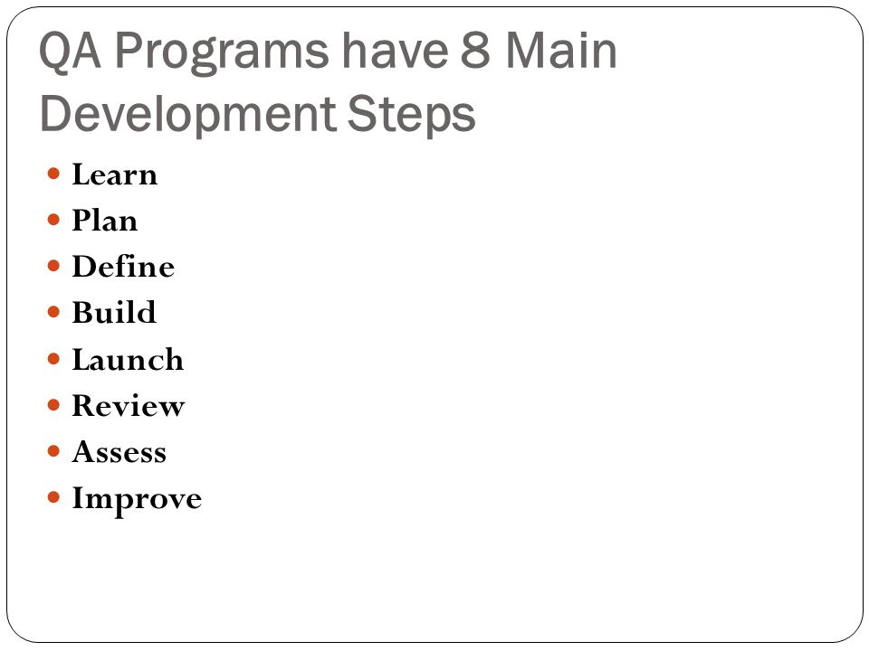 QA Programs have 8 Main Development Steps
