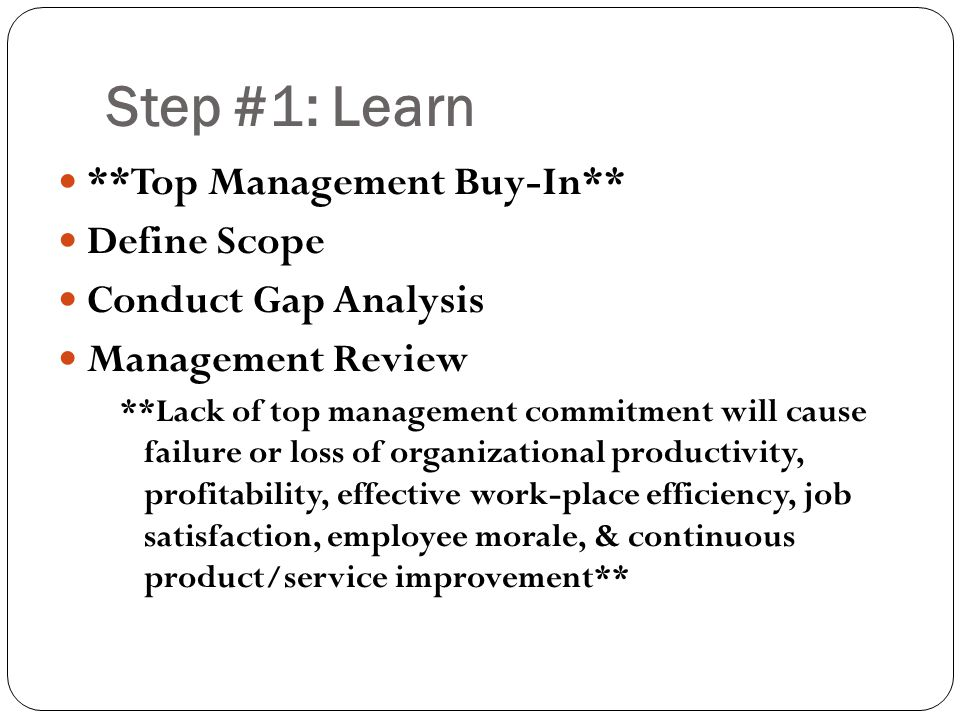Step #1: Learn **Top Management Buy-In** Define Scope