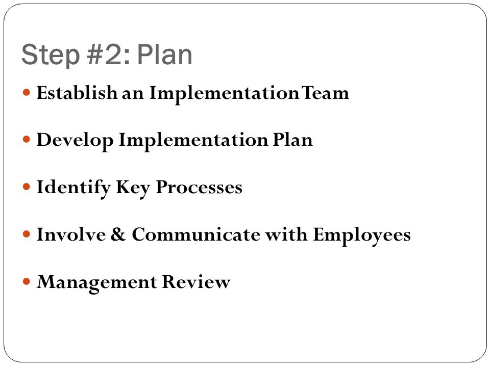 Step #2: Plan Establish an Implementation Team