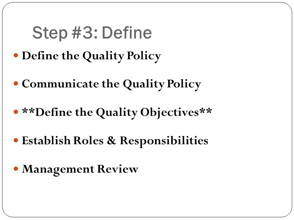 Step #3: Define Define the Quality Policy