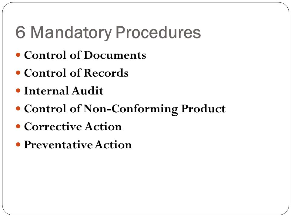 6 Mandatory Procedures Control of Documents Control of Records