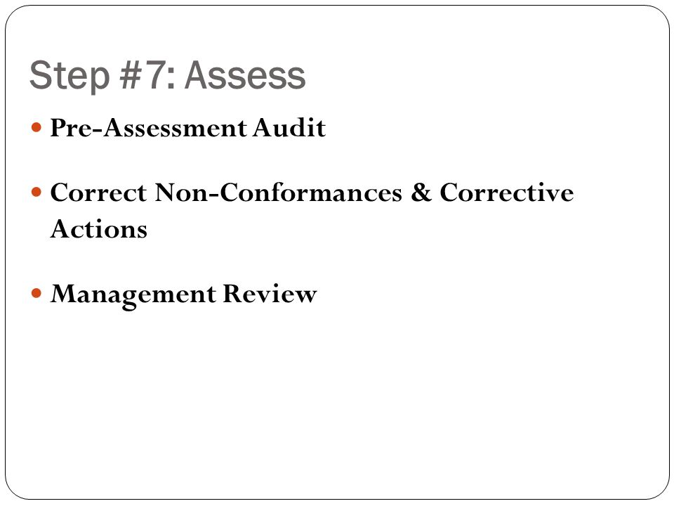 Step #7: Assess Pre-Assessment Audit