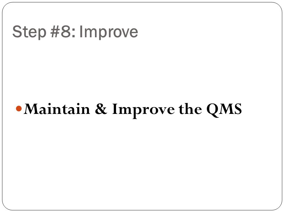 Maintain & Improve the QMS