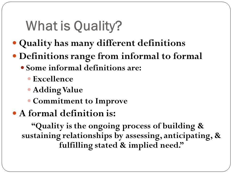 What is Quality Quality has many different definitions