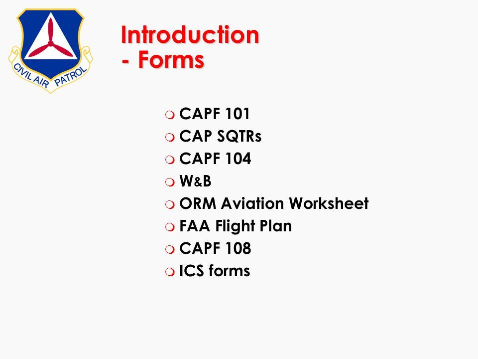 Introduction - Forms CAPF 101 CAP SQTRs CAPF 104 W&B