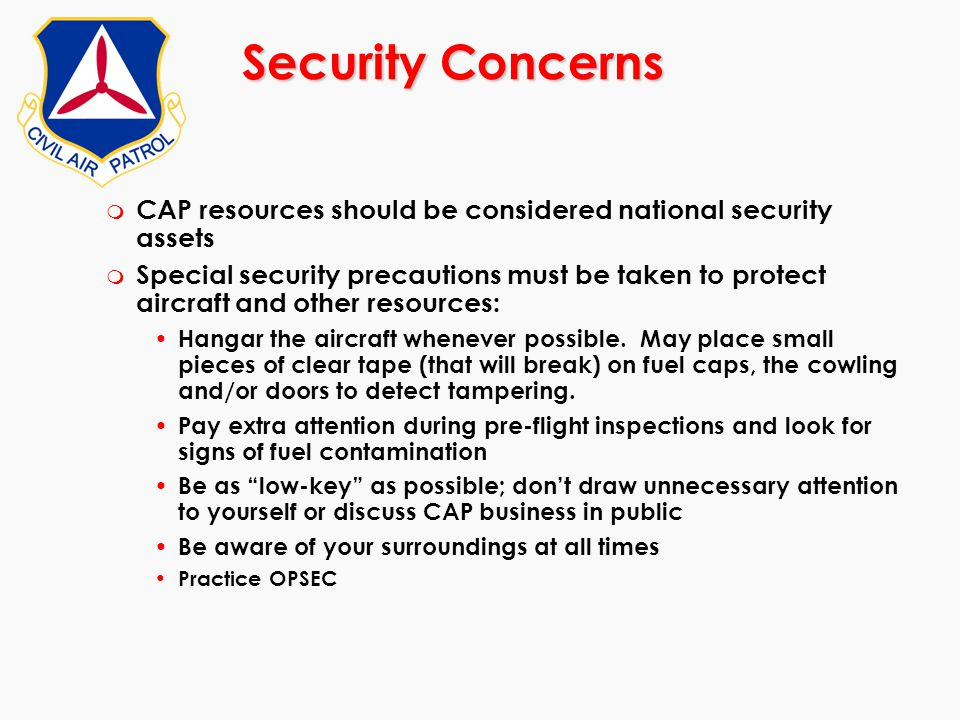 Security Concerns CAP resources should be considered national security assets.