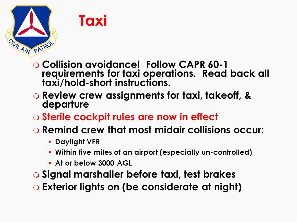 Taxi Collision avoidance! Follow CAPR 60-1 requirements for taxi operations. Read back all taxi/hold-short instructions.