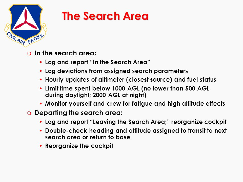The Search Area In the search area: Departing the search area: