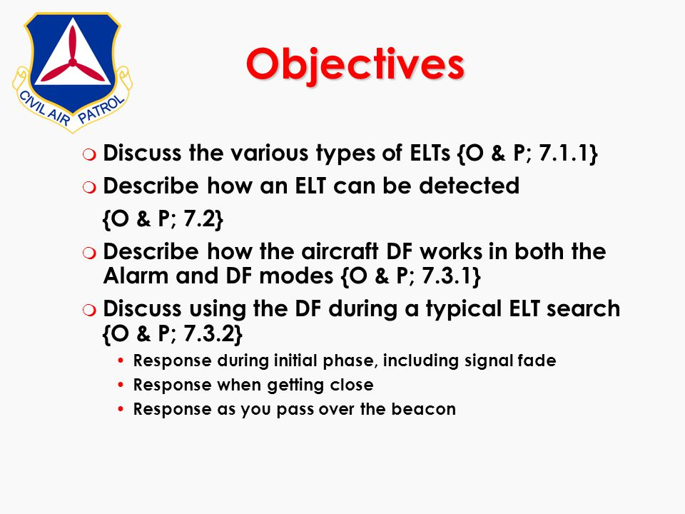 Objectives Discuss the various types of ELTs {O & P; 7.1.1}