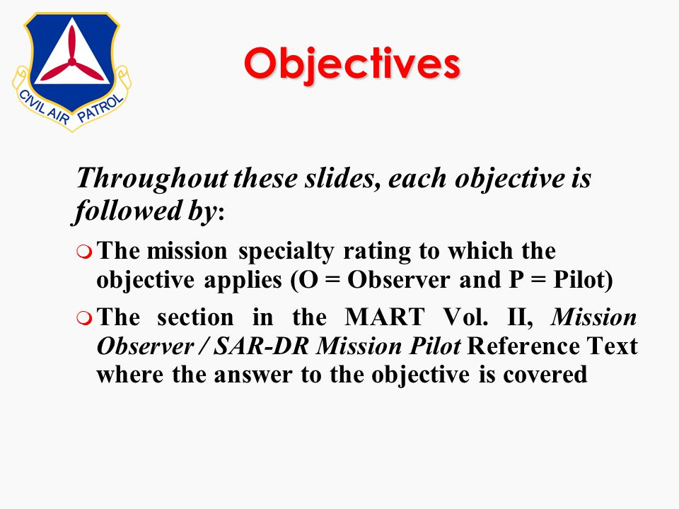 Objectives Throughout these slides, each objective is followed by: