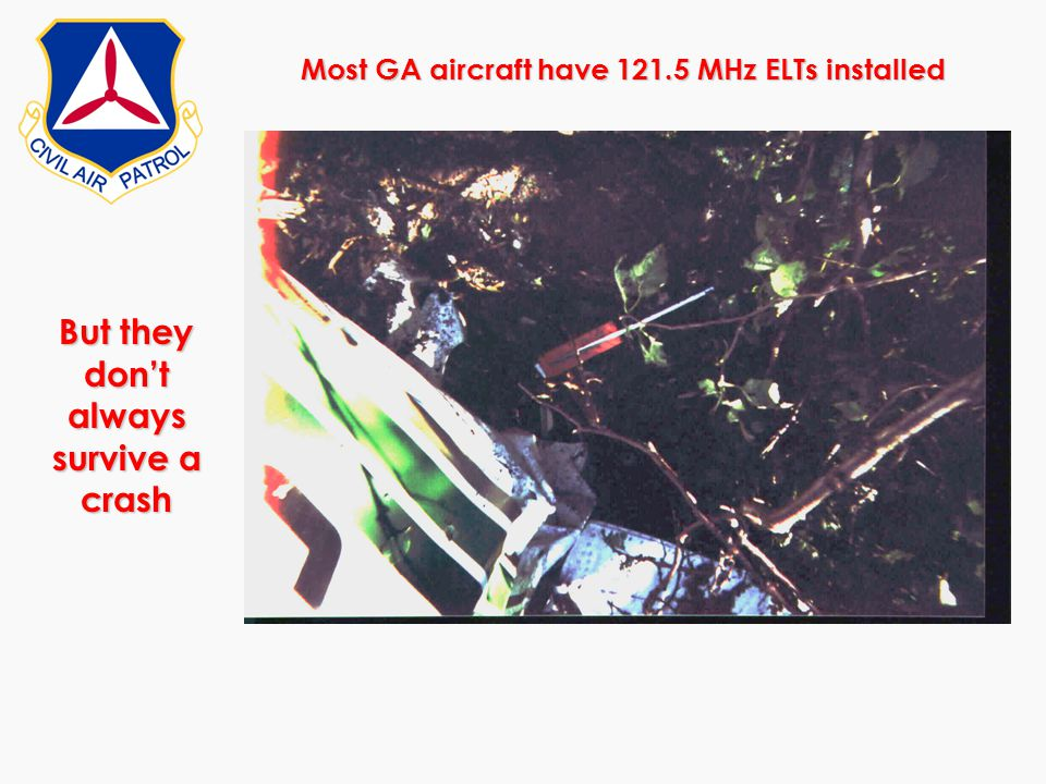 Most GA aircraft have 121.5 MHz ELTs installed
