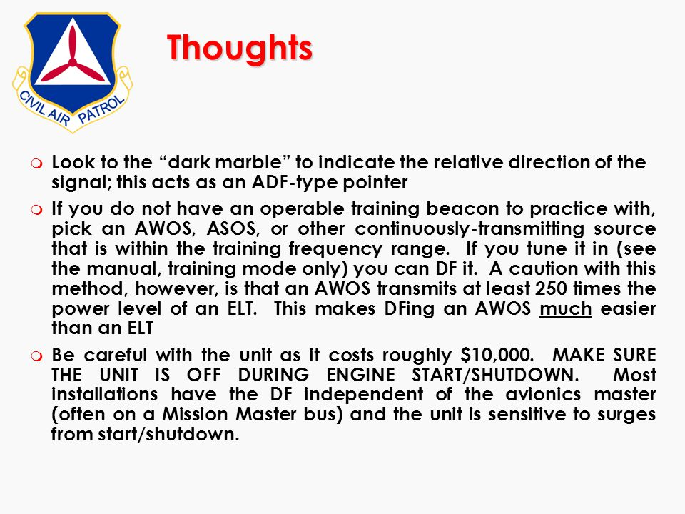Thoughts Look to the dark marble to indicate the relative direction of the signal; this acts as an ADF-type pointer.