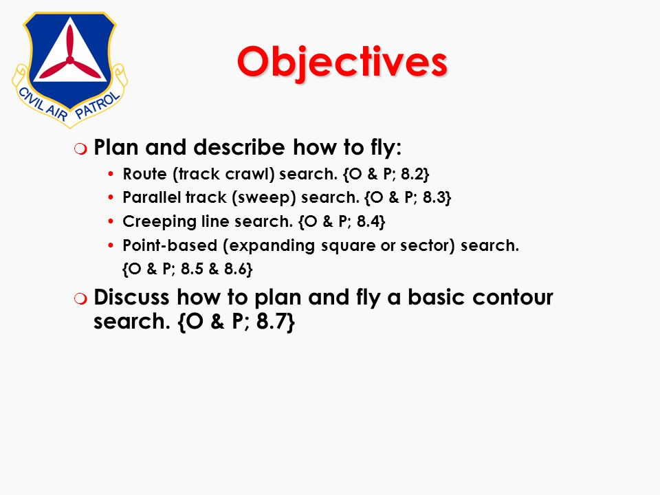 Objectives Plan and describe how to fly: