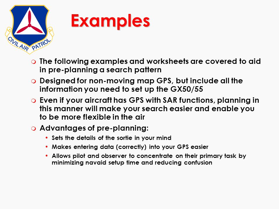 Examples The following examples and worksheets are covered to aid in pre-planning a search pattern.