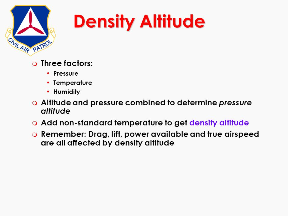 Density Altitude Three factors: