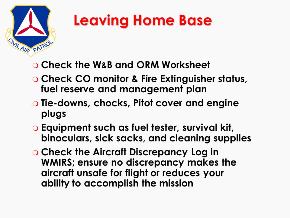 Leaving Home Base Check the W&B and ORM Worksheet